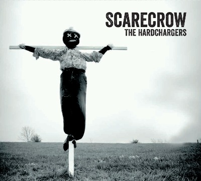 The Hardchargers 'Scarecrow' Cover