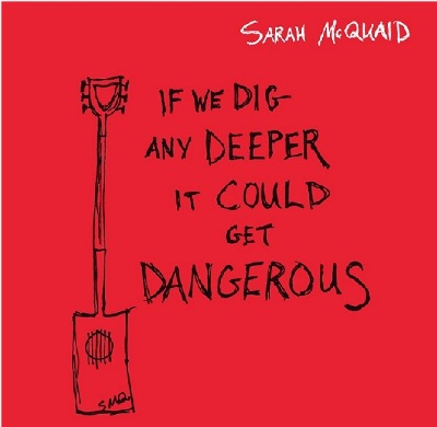 Sarah McQuaid - 'If We Dig Any Deeper It Could Get Dangerous'