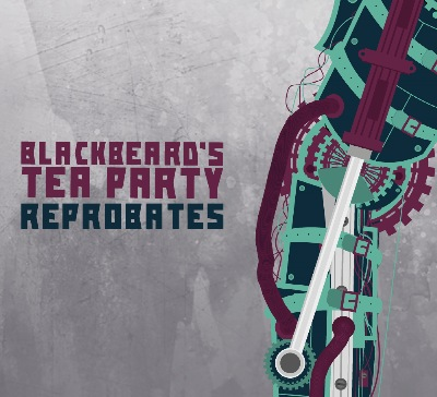 Reprobates CD Cover by Blackbeard's Tea Party